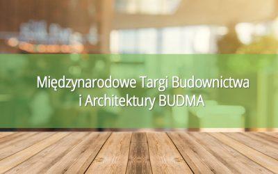 Zapraszamy na Międzynarodowe Targi Budownictwa i Architektury BUDMA