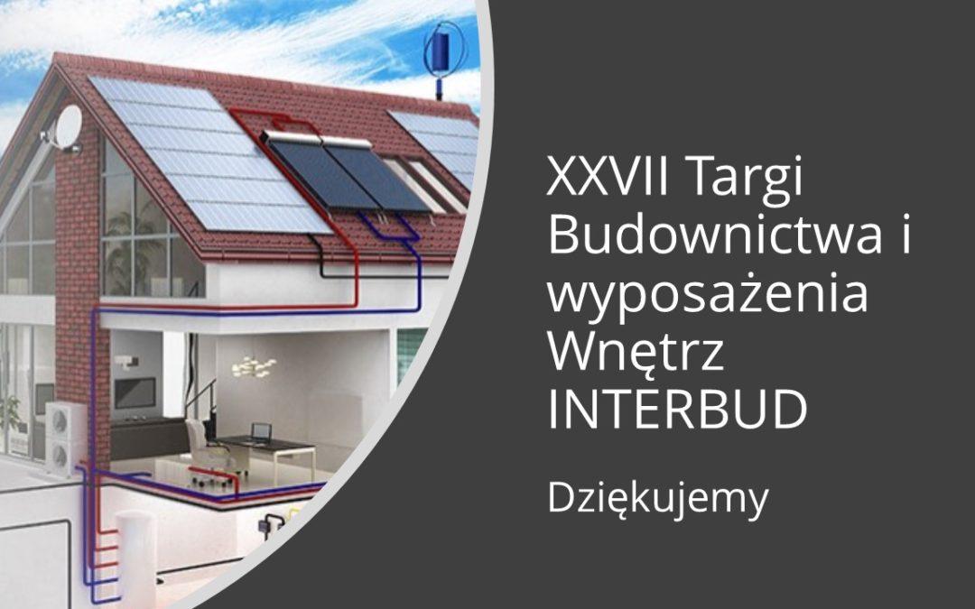 XXVII Targi Budownictwa i Wyposażenia Wnętrz INTERBUD – podsumowanie