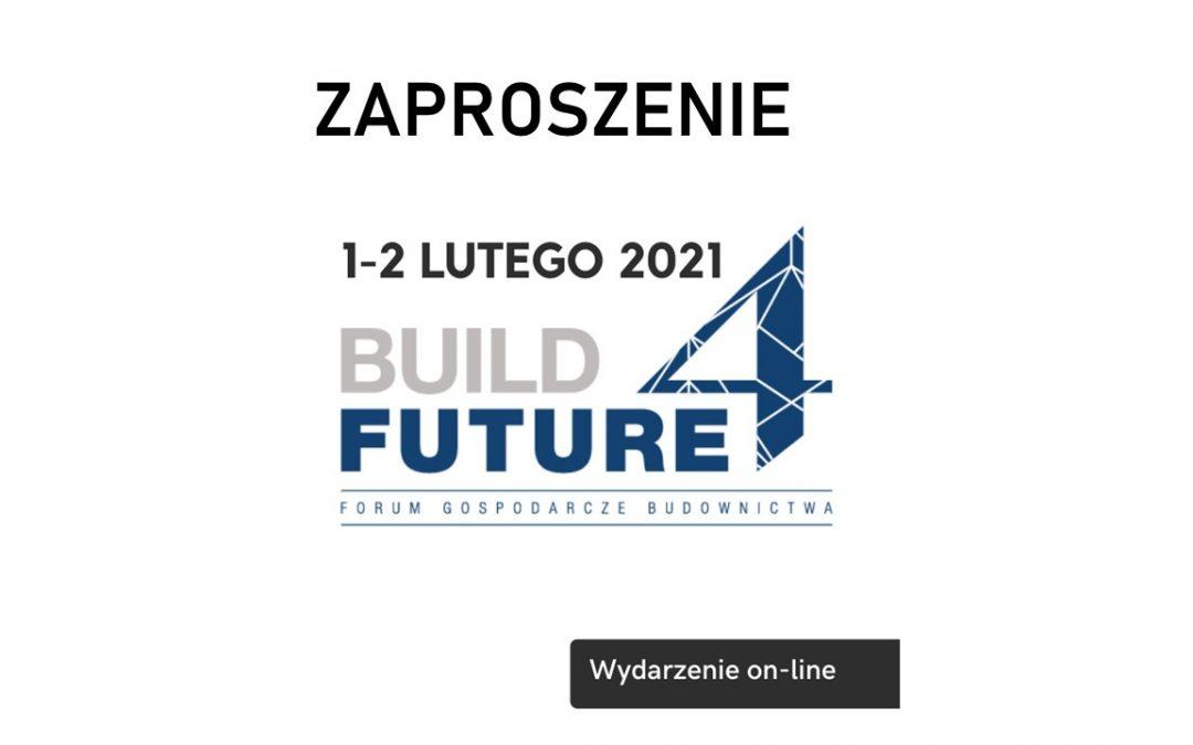 Build 4 Future – Forum Gospodarcze Budownictwa   1-2 Lutego 2021- formuła on-line