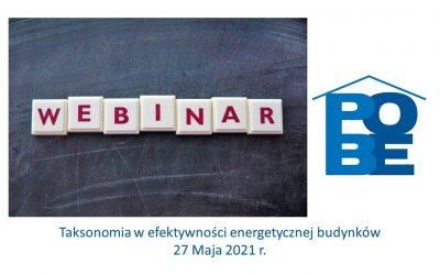 Taksonomia w efektywności energetycznej budynków – warsztaty POBE w dniu 27 maja 2021 r.