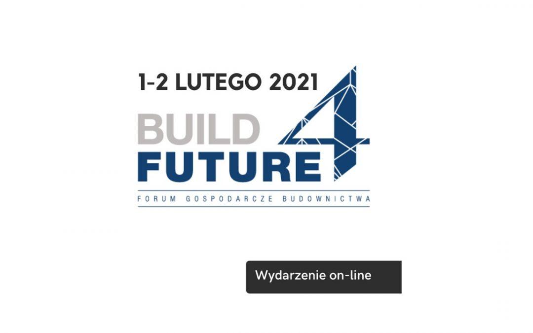 BUILD 4 FUTURE – III forum gospodarcze budownictwa 1-2 Lutego 2021 – podsumowanie